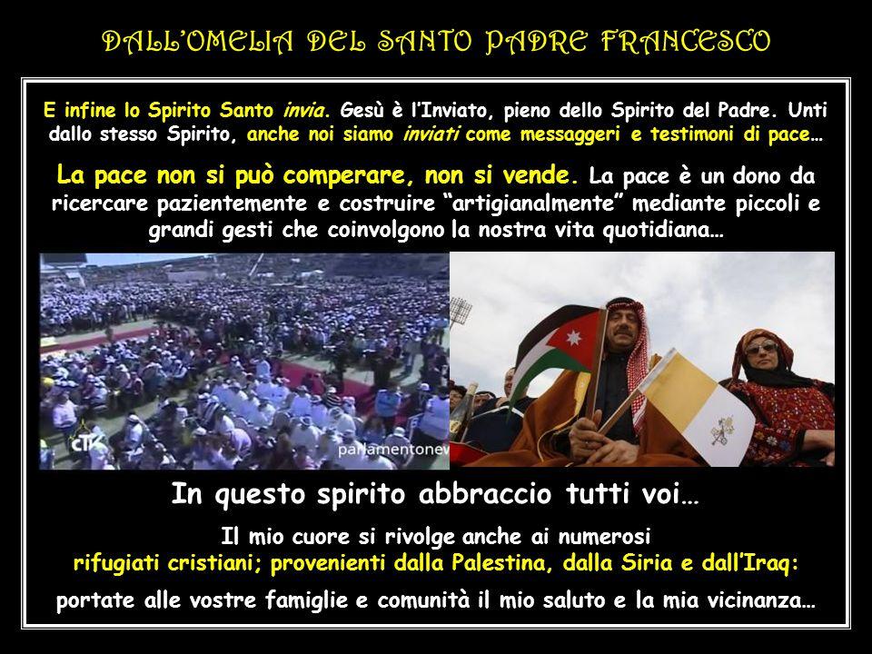 DALL'OMELIA DEL SANTO PADRE FRANCESCO DALL'OMELIA DEL SANTO PADRE FRANCESCO Nel Vangelo abbiamo ascoltato la promessa di Gesù ai discepoli: «Io preghe