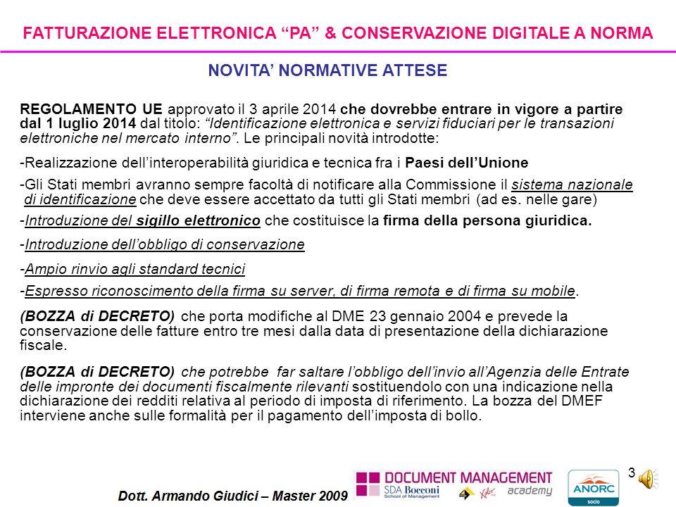 2 FATTURAZIONE ELETTRONICA Il D. L. n. 216 del 11/12/2012 convertito con la Legge di Stabilità n.