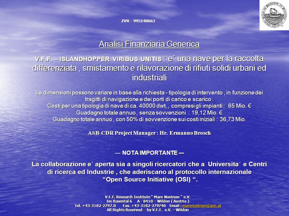 Analisi Finanziaria Generica V.F.F. – ISLANDHOPPER VIRIBUS UNITIS : e´ una nave per la raccolta differenziata, smistamento e rilavorazione di rifiuti