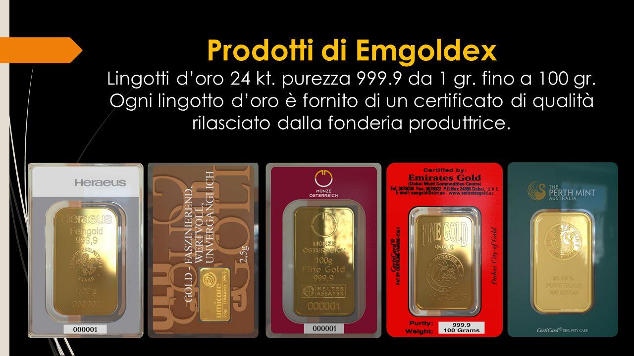 Prodotti di Emgoldex Lingotti d'oro 24 kt. purezza 999.9 da 1 gr. fino a 100 gr. Ogni lingotto d'oro è fornito di un certificato di qualità rilasciato