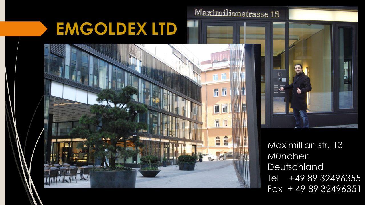 EMGOLDEX LTD Maximillian str. 13 München Deutschland Tel +49 89 32496355 Fax + 49 89 32496351