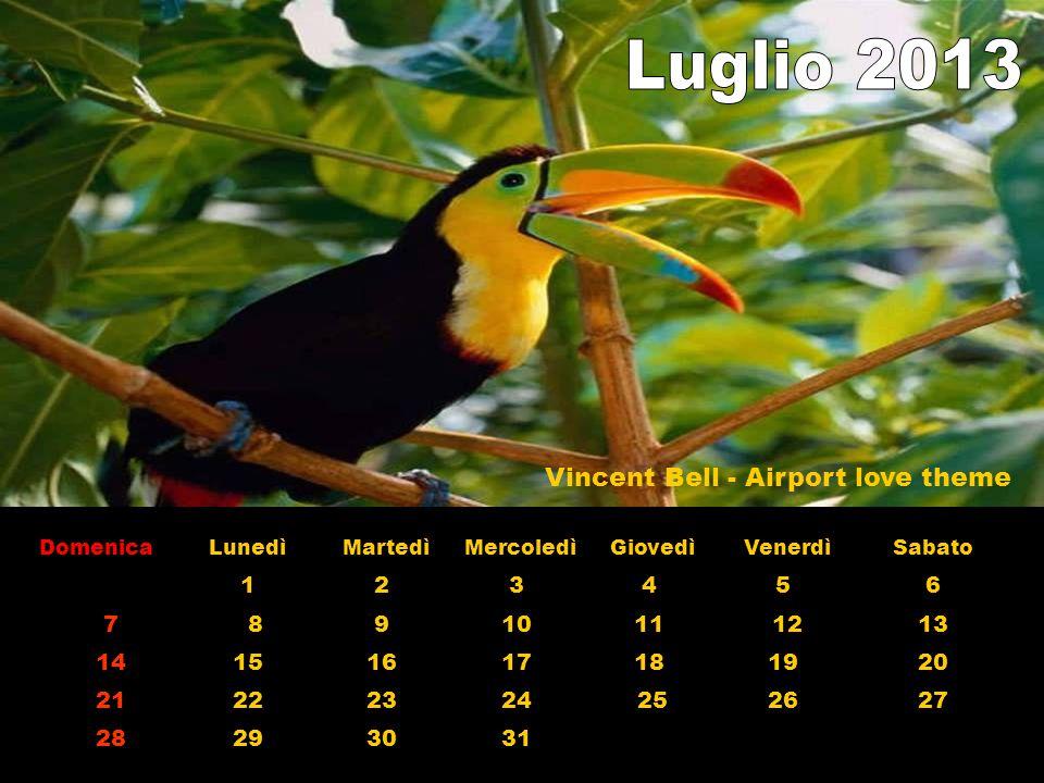 Domenica LunedìMartedìMercoledìGiovedìVenerdìSabato 1 2 3 4 5 6 7 89 10 11 1213 1415 16 17 18 19 20 2122 23 24 2526 27 2829 30 31 Vincent Bell - Airport love theme