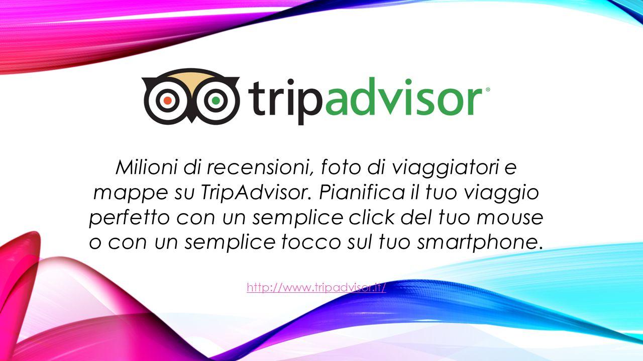 Milioni di recensioni, foto di viaggiatori e mappe su TripAdvisor.