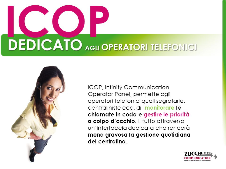 ICOP, Infinity Communication Operator Panel, permette agli operatori telefonici quali segretarie, centraliniste ecc.