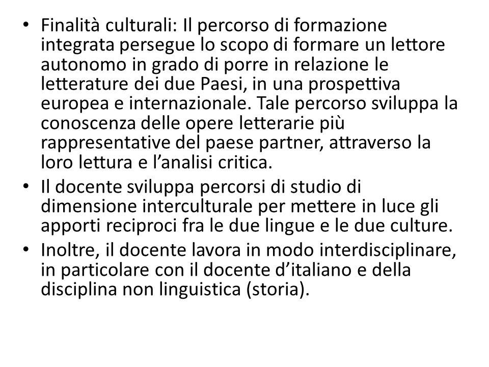 Finalità culturali: Il percorso di formazione integrata persegue lo scopo di formare un lettore autonomo in grado di porre in relazione le letterature dei due Paesi, in una prospettiva europea e internazionale.