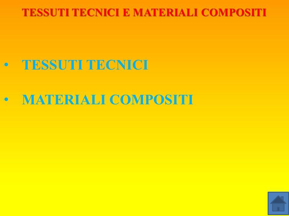 TESSUTI TECNICI E MATERIALI COMPOSITI TESSUTI TECNICI MATERIALI COMPOSITI