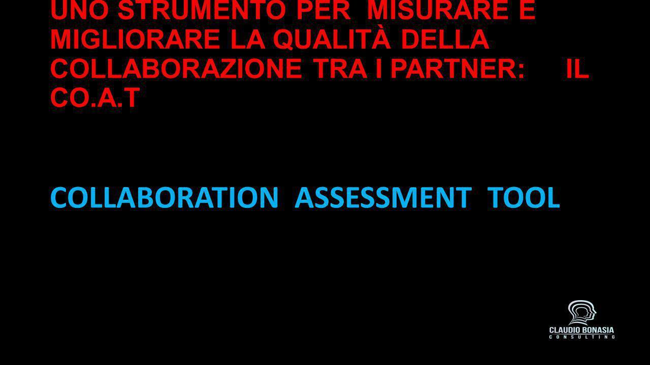 UNO STRUMENTO PER MISURARE E MIGLIORARE LA QUALITÀ DELLA COLLABORAZIONE TRA I PARTNER: IL CO.A.T COLLABORATION ASSESSMENT TOOL