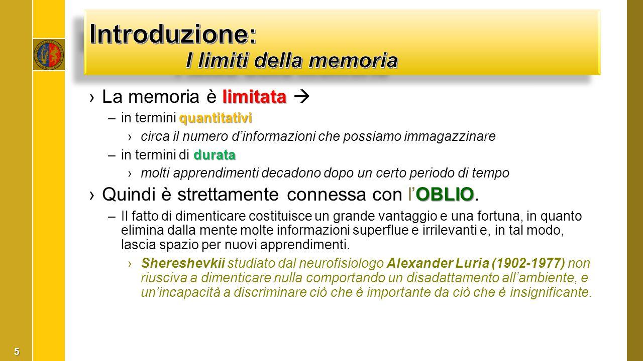 limitata ›La memoria è limitata  quantitativi –in termini quantitativi ›circa il numero d'informazioni che possiamo immagazzinare durata –in termini