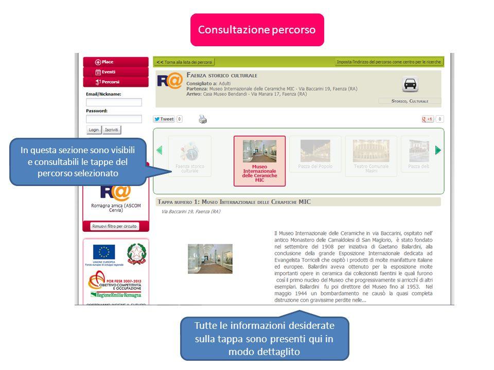 Consultazione percorso In questa sezione sono visibili e consultabili le tappe del percorso selezionato Tutte le informazioni desiderate sulla tappa sono presenti qui in modo dettaglito