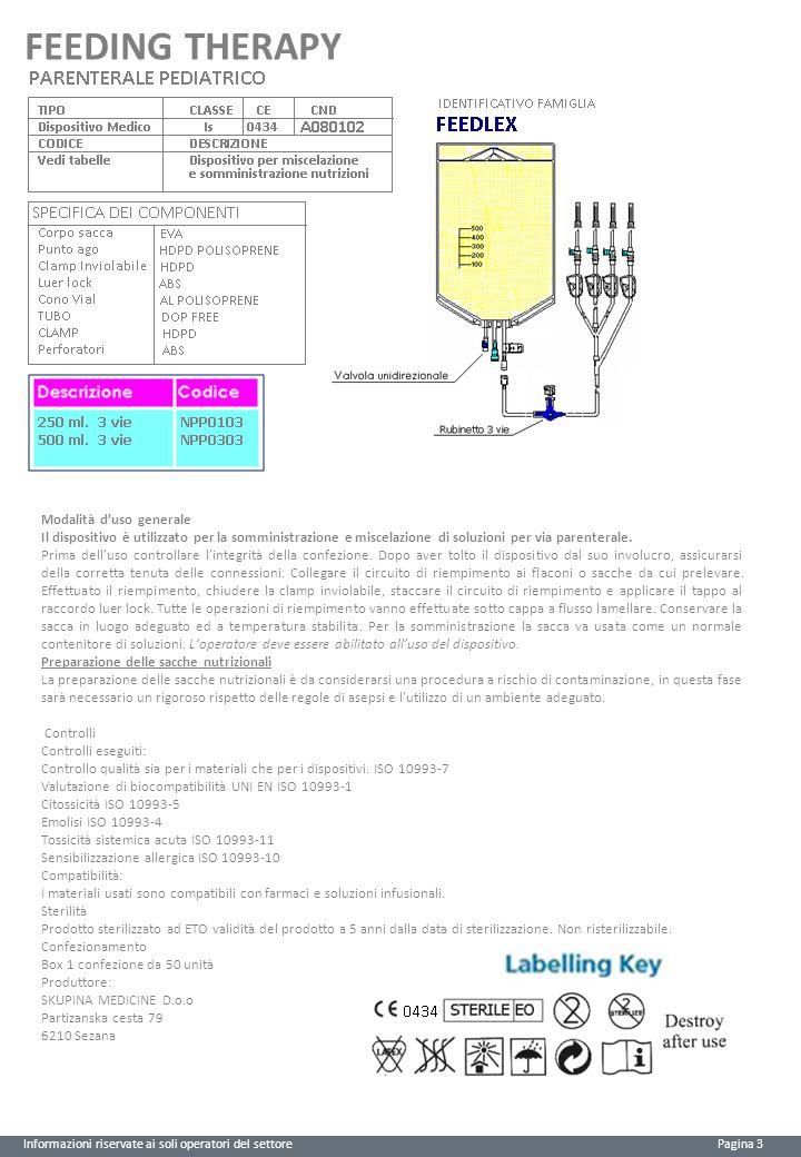 FEEDING THERAPY Modalità d'uso generale Il dispositivo è utilizzato per la somministrazione e miscelazione di soluzioni per via parenterale.
