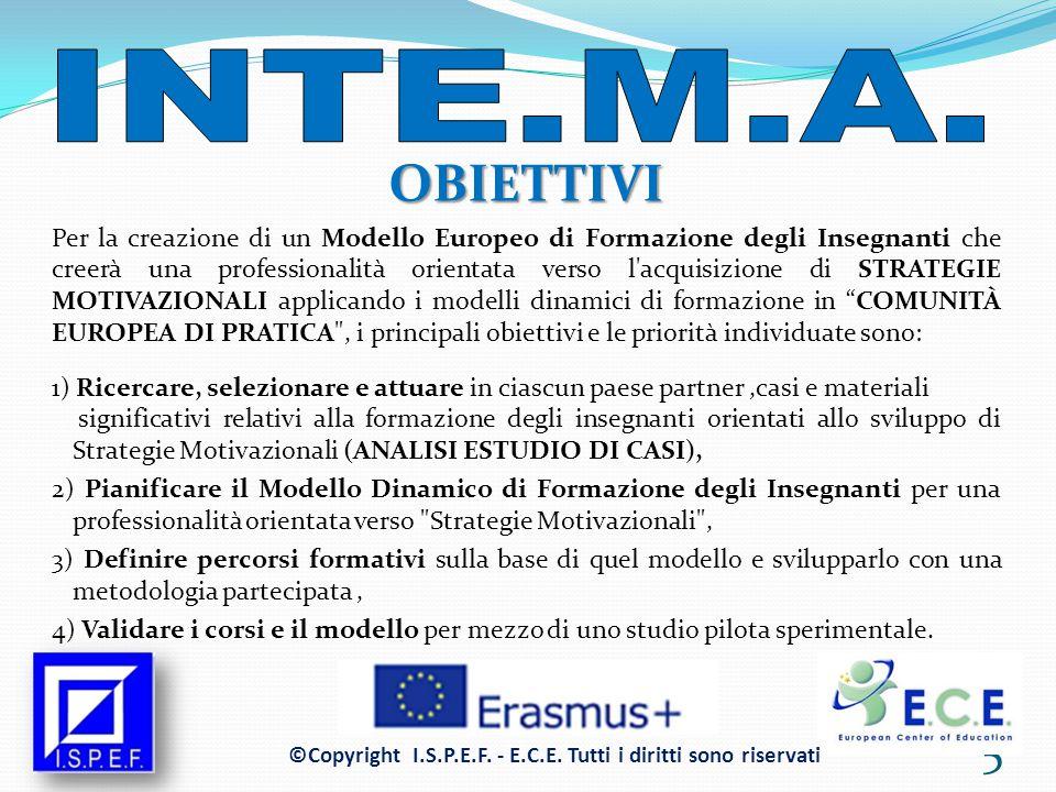 RISULTATI DEL PROGETTO Gli insegnanti dei paesi membri entreranno a far parte di una comunità di pratica europea che inizierà la formazione secondo il piano sopra descritto.
