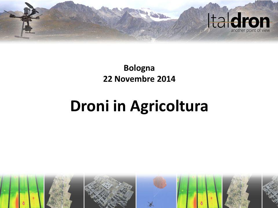 Bologna 22 Novembre 2014 Droni in Agricoltura