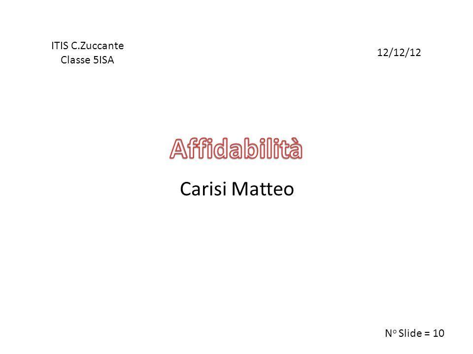 Carisi Matteo ITIS C.Zuccante Classe 5ISA 12/12/12 N o Slide = 10