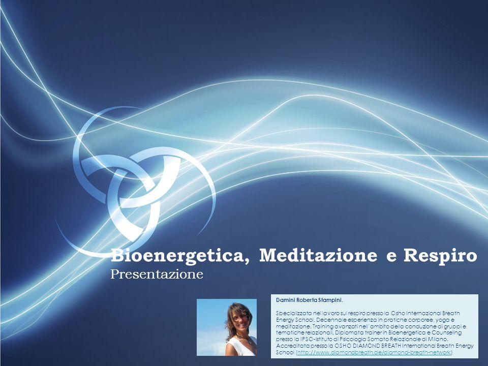 FGKGJS Bioenergetica, Meditazione e Respiro Presentazione Damini Roberta Stampini. Specializzata nel lavoro sul respiro presso la Osho Internazional B