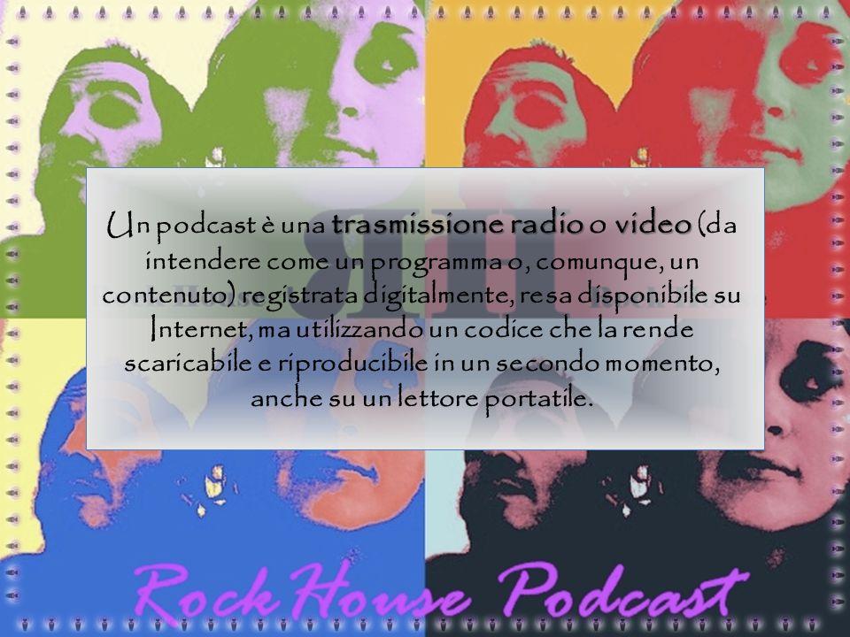 trasmissione radio video Un podcast è una trasmissione radio o video (da intendere come un programma o, comunque, un contenuto) registrata digitalment