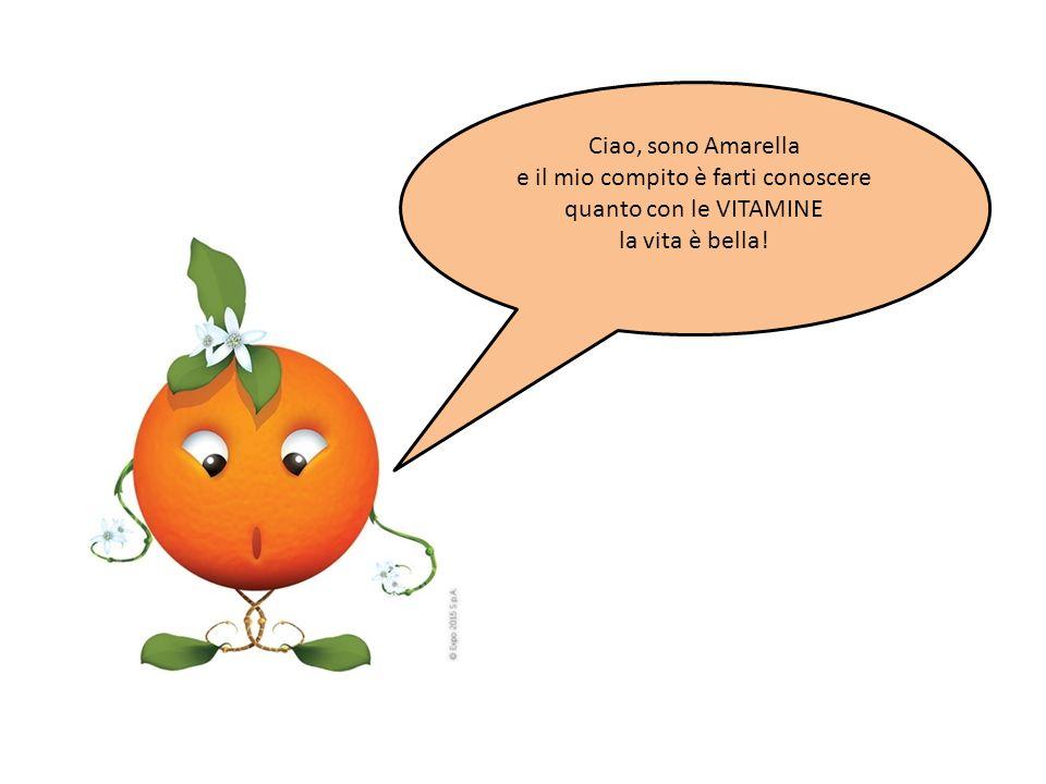 Ciao, sono Amarella e il mio compito è farti conoscere quanto con le VITAMINE la vita è bella!