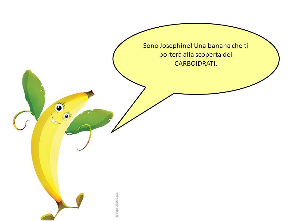 Sono Josephine! Una banana che ti porterà alla scoperta dei CARBOIDRATI.