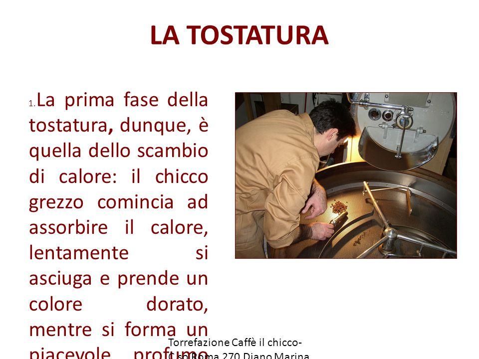 LA TOSTATURA 1.