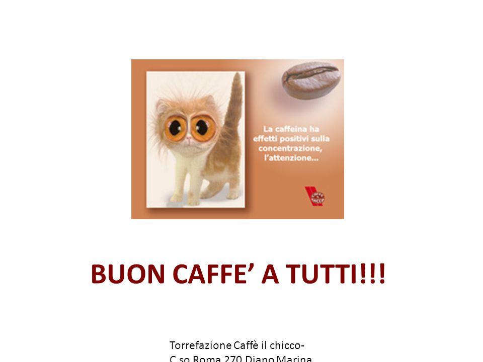 BUON CAFFE' A TUTTI!!.