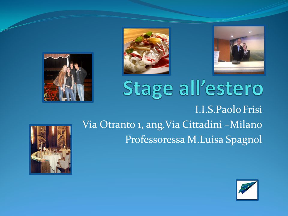 I.I.S.Paolo Frisi Via Otranto 1, ang.Via Cittadini –Milano Professoressa M.Luisa Spagnol