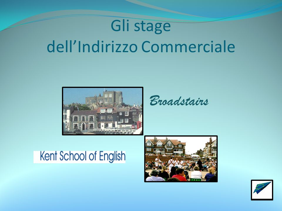 Gli stage dell'Indirizzo Commerciale Broadstairs