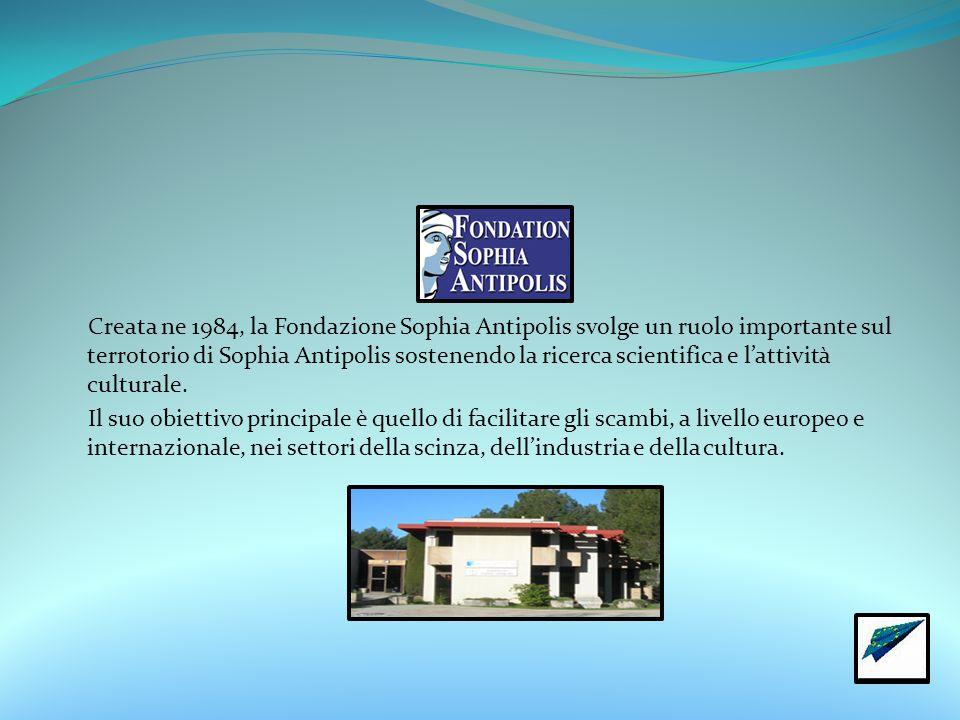 Creata ne 1984, la Fondazione Sophia Antipolis svolge un ruolo importante sul terrotorio di Sophia Antipolis sostenendo la ricerca scientifica e l'attività culturale.