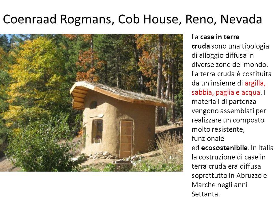 Coenraad Rogmans, Cob House, Reno, Nevada La case in terra cruda sono una tipologia di alloggio diffusa in diverse zone del mondo.