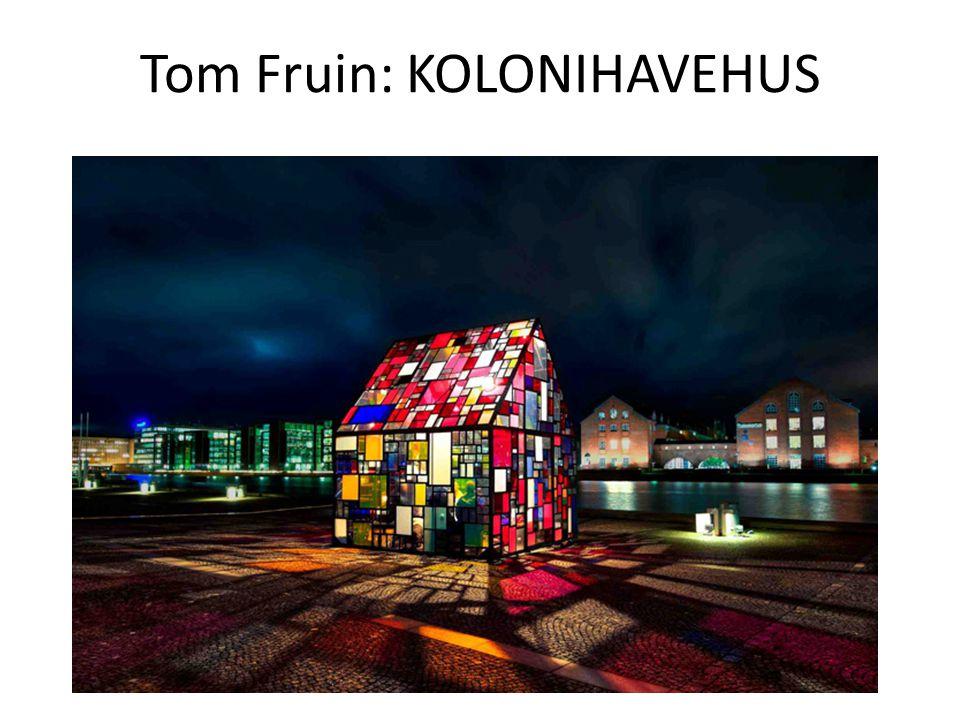 Tom Fruin: KOLONIHAVEHUS