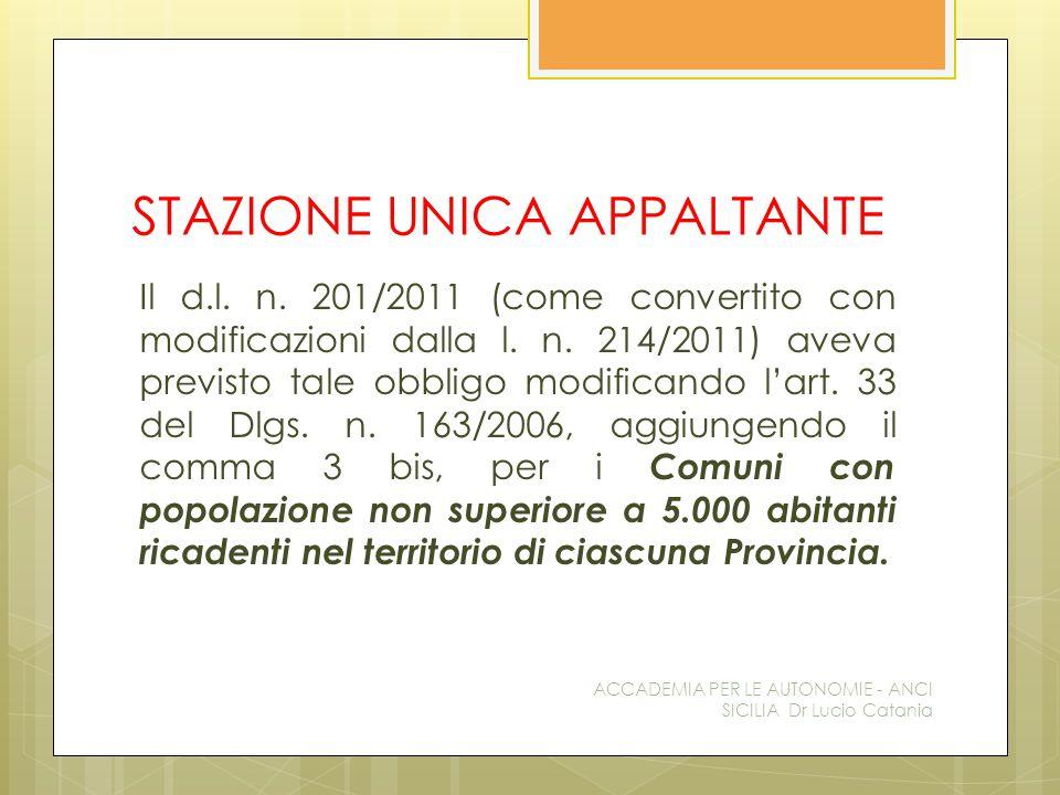 STAZIONE UNICA APPALTANTE Il d.l. n. 201/2011 (come convertito con modificazioni dalla l.