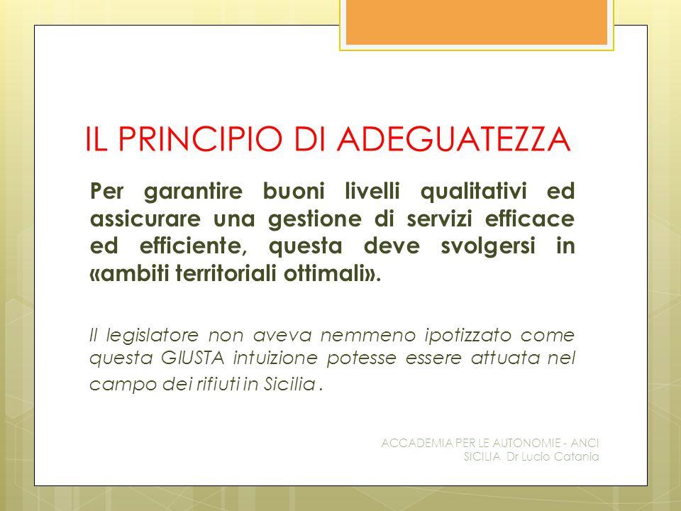 IL PRINCIPIO DI ADEGUATEZZA Per garantire buoni livelli qualitativi ed assicurare una gestione di servizi efficace ed efficiente, questa deve svolgers