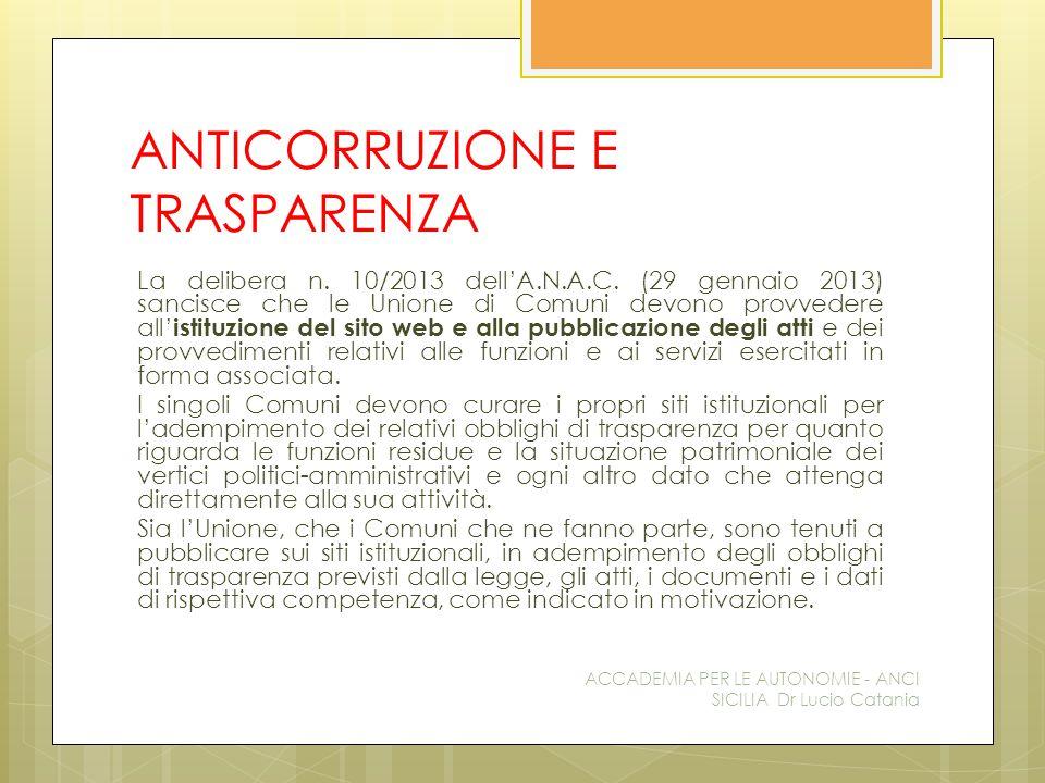 ANTICORRUZIONE E TRASPARENZA La delibera n. 10/2013 dell'A.N.A.C.