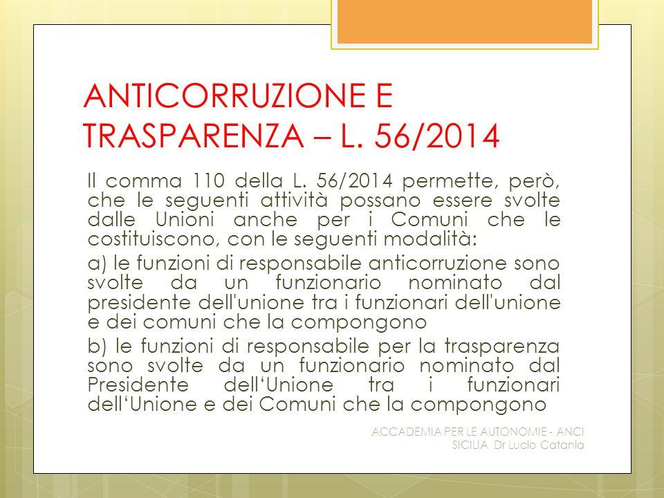 ANTICORRUZIONE E TRASPARENZA – L. 56/2014 Il comma 110 della L.