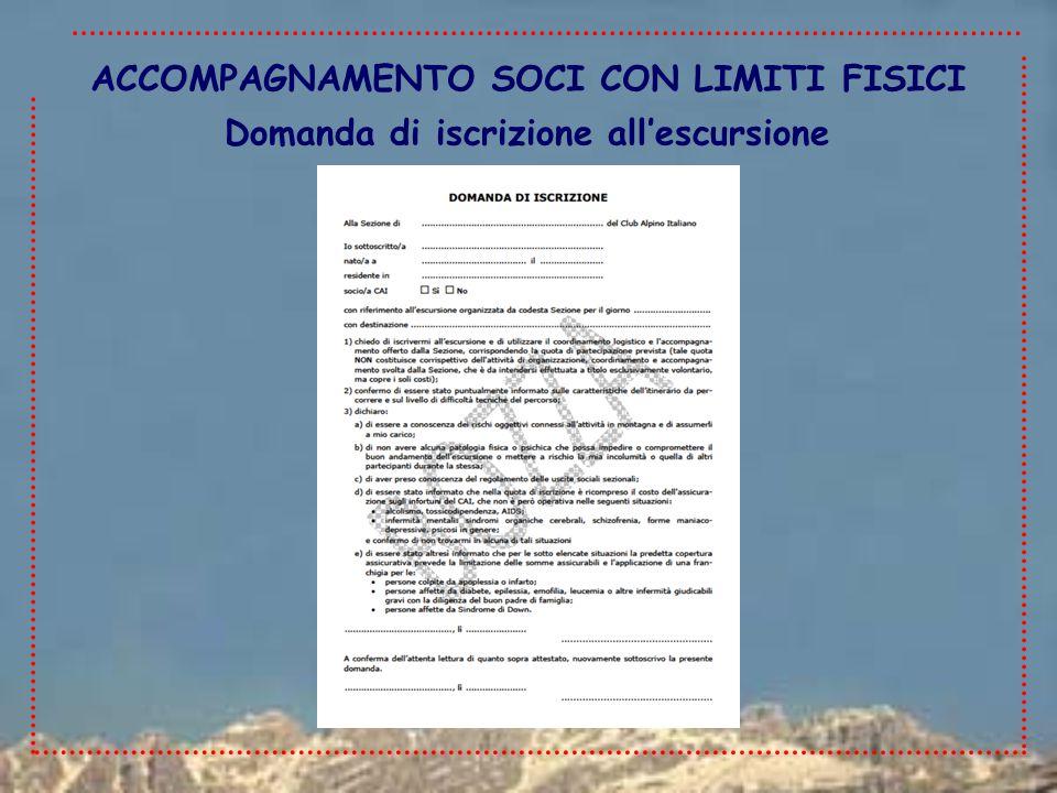 Domanda di iscrizione all'escursione ACCOMPAGNAMENTO SOCI CON LIMITI FISICI
