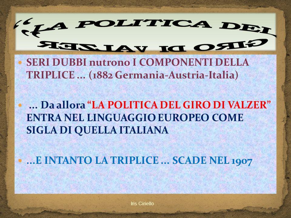 """SERI DUBBI nutrono I COMPONENTI DELLA TRIPLICE... (1882 Germania-Austria-Italia)... Da allora """"LA POLITICA DEL GIRO DI VALZER"""" ENTRA NEL LINGUAGGIO EU"""