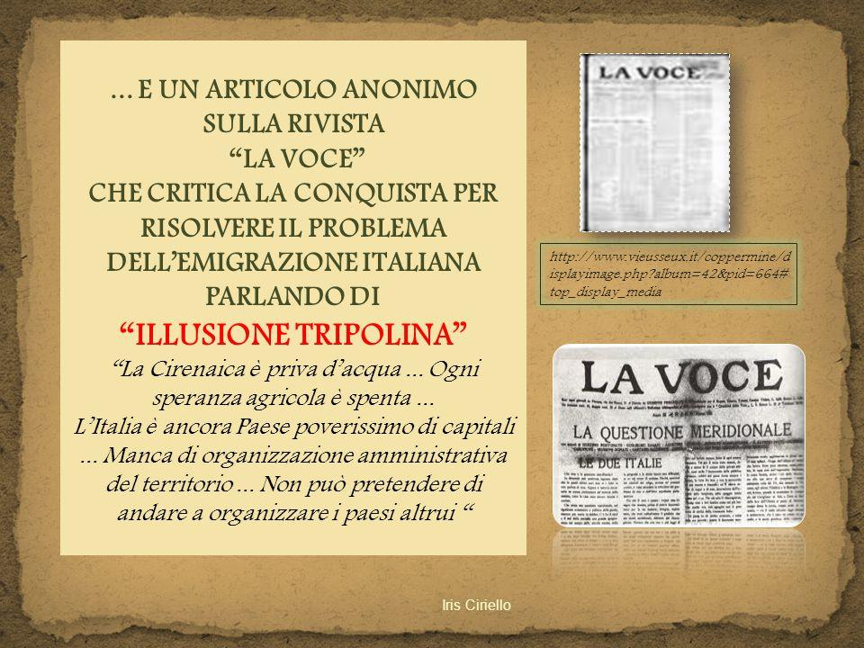 """... E UN ARTICOLO ANONIMO SULLA RIVISTA """"LA VOCE"""" CHE CRITICA LA CONQUISTA PER RISOLVERE IL PROBLEMA DELL'EMIGRAZIONE ITALIANA PARLANDO DI """"ILLUSIONE"""