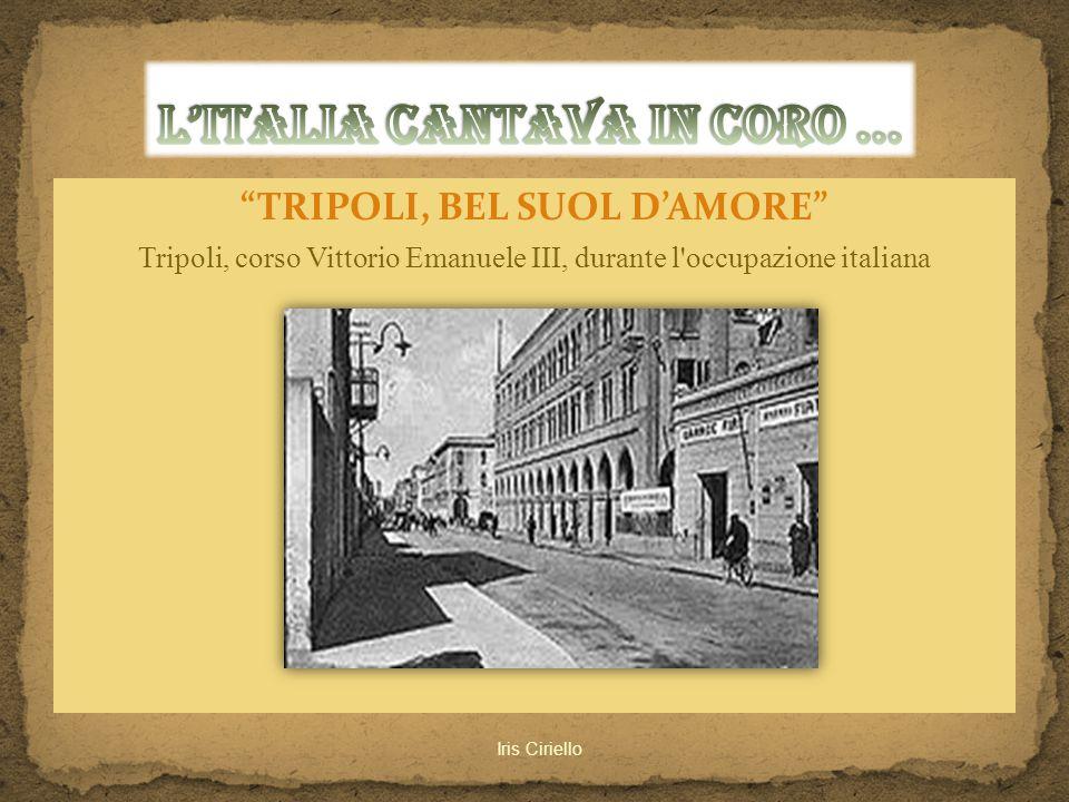 """""""TRIPOLI, BEL SUOL D'AMORE"""" Tripoli, corso Vittorio Emanuele III, durante l'occupazione italiana Iris Ciriello"""