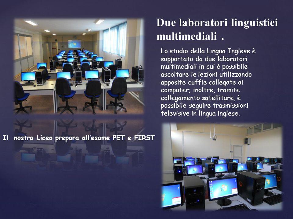 Due laboratori linguistici multimediali. Lo studio della Lingua Inglese è supportato da due laboratori multimediali in cui è possibile ascoltare le le