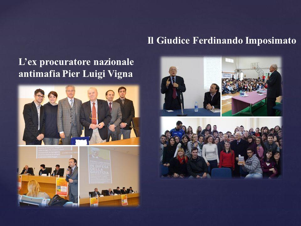 Il Giudice Ferdinando Imposimato L'ex procuratore nazionale antimafia Pier Luigi Vigna