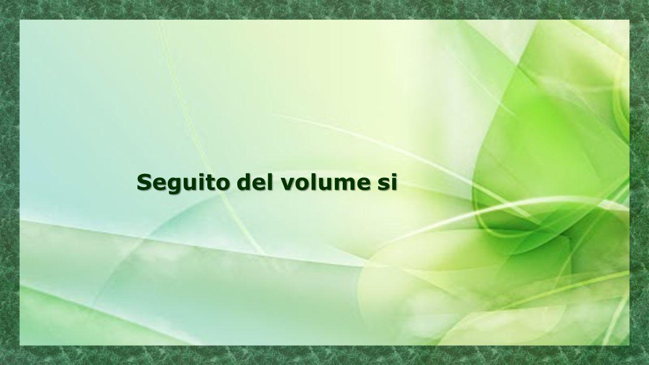 Seguito del volume si Seguito del volume si