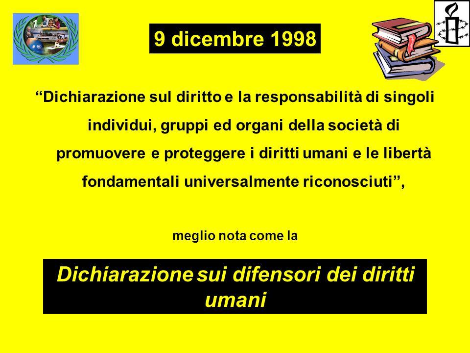 """""""Dichiarazione sul diritto e la responsabilità di singoli individui, gruppi ed organi della società di promuovere e proteggere i diritti umani e le li"""