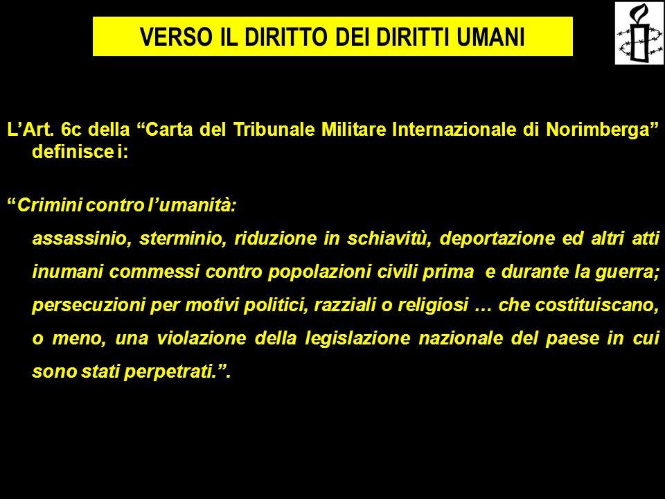 """. L'Art. 6c della """"Carta del Tribunale Militare Internazionale di Norimberga"""" definisce i: """"Crimini contro l'umanità: assassinio, sterminio, riduzione"""
