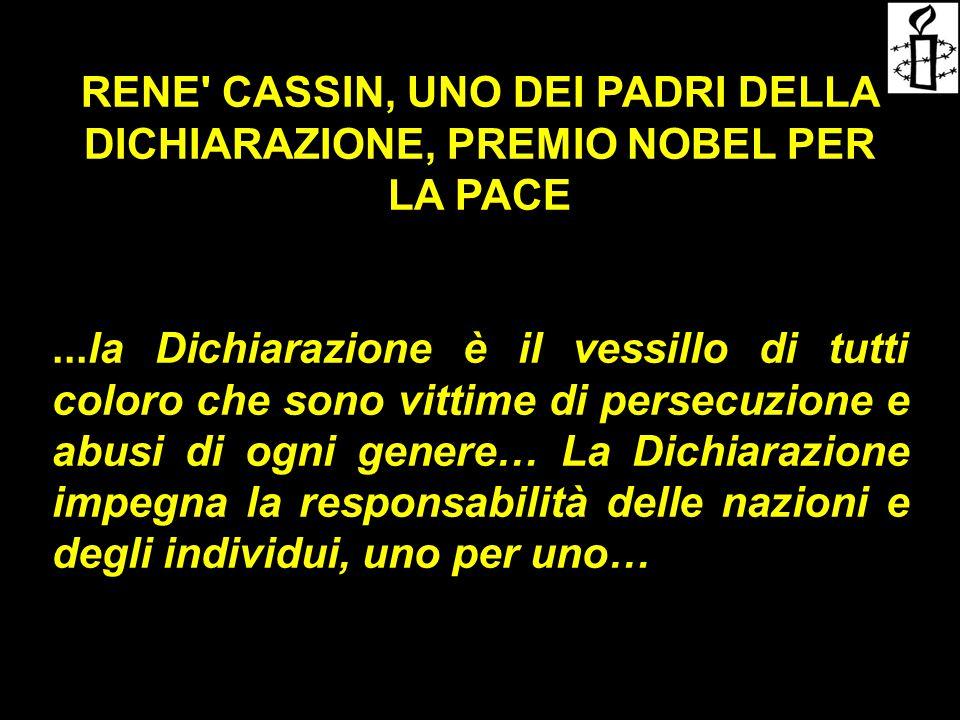 RENE' CASSIN, UNO DEI PADRI DELLA DICHIARAZIONE, PREMIO NOBEL PER LA PACE...la Dichiarazione è il vessillo di tutti coloro che sono vittime di persecu