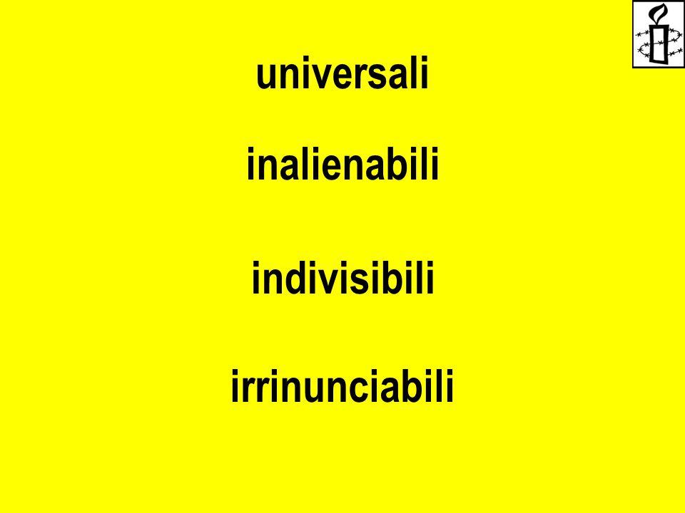 universali inalienabili indivisibili irrinunciabili