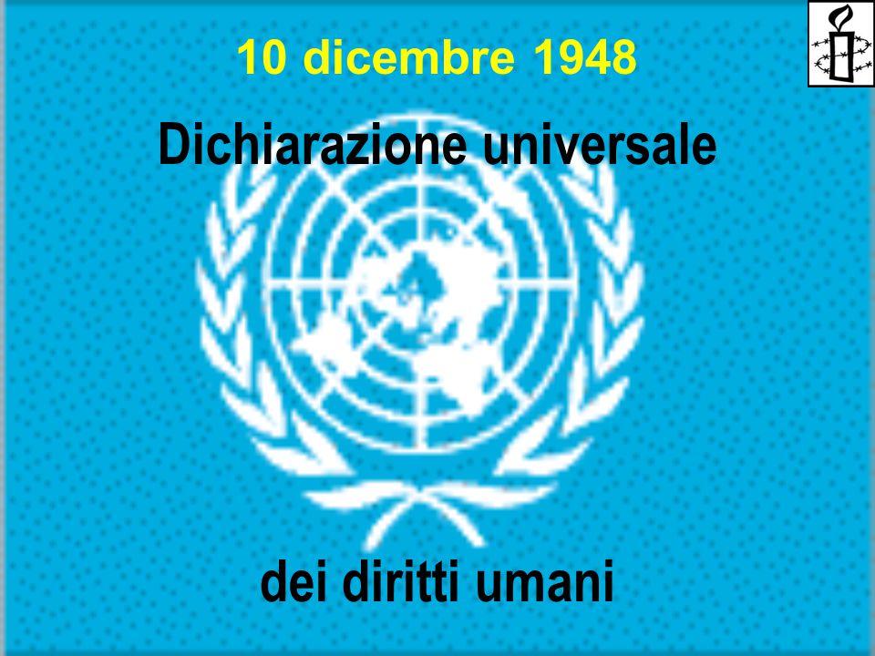 10 dicembre 1948 Dichiarazione universale dei diritti umani