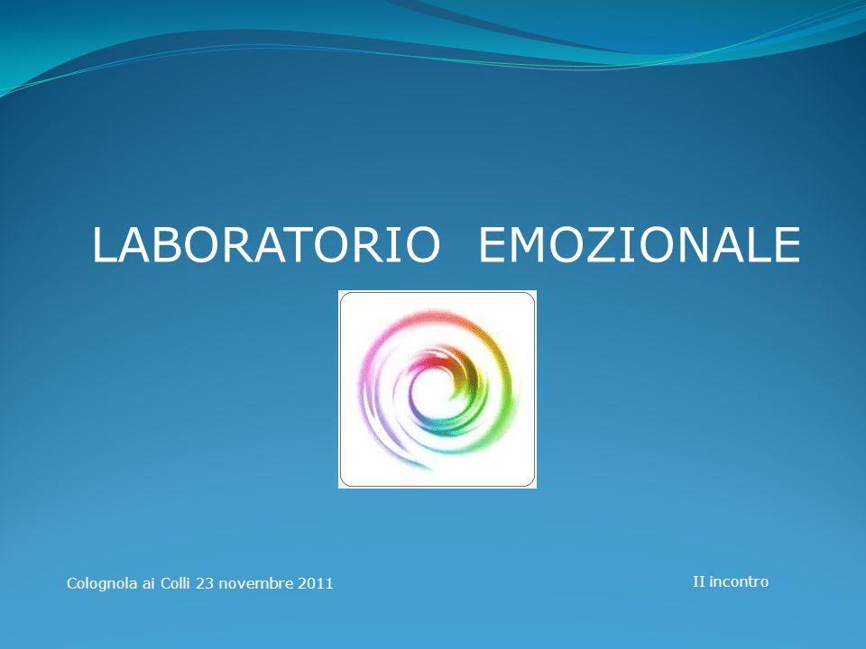 Colognola ai Colli 23 novembre 2011 II incontro LABORATORIO EMOZIONALE