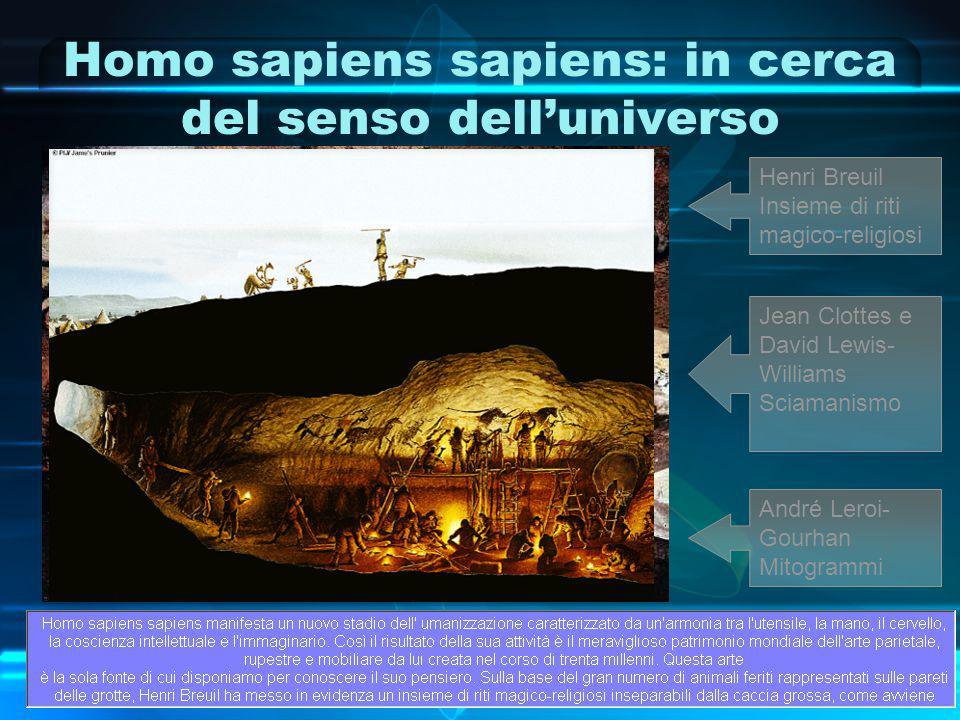 Homo sapiens sapiens: in cerca del senso dell'universo Jean Clottes e David Lewis- Williams Sciamanismo Henri Breuil Insieme di riti magico-religiosi