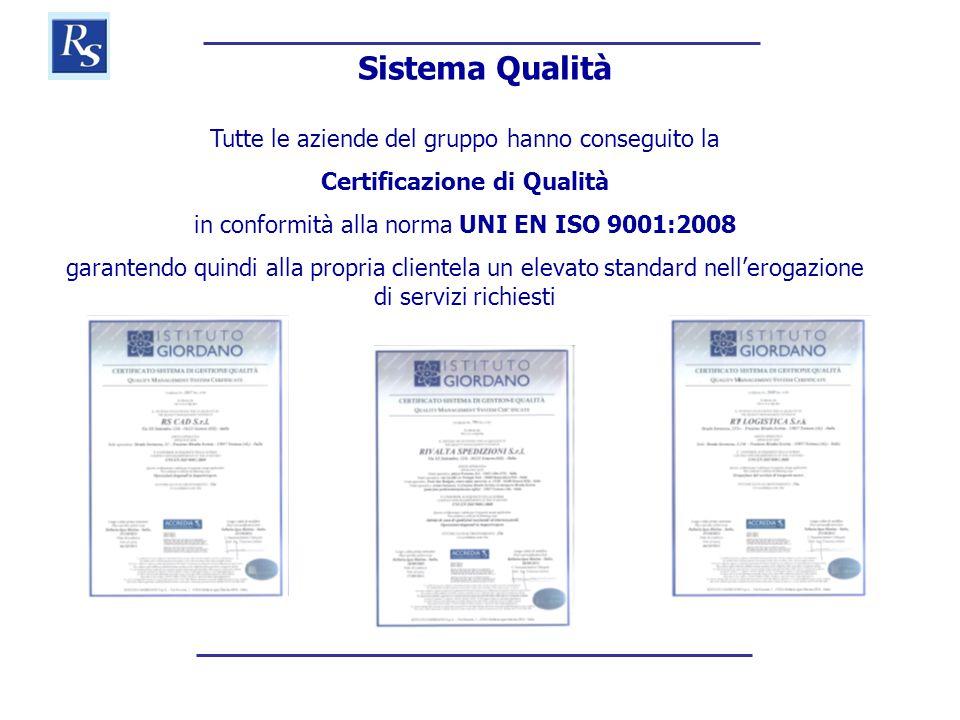 Tutte le aziende del gruppo hanno conseguito la Certificazione di Qualità in conformità alla norma UNI EN ISO 9001:2008 garantendo quindi alla propria clientela un elevato standard nell'erogazione di servizi richiesti Sistema Qualità