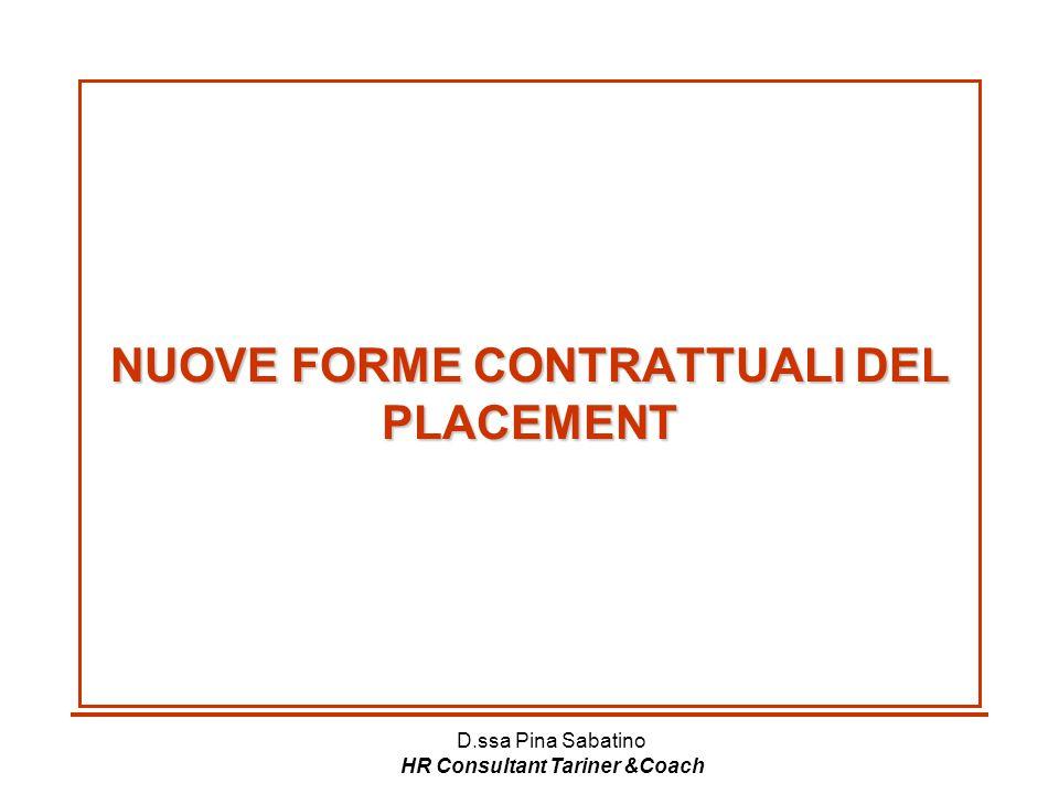 D.ssa Pina Sabatino HR Consultant Tariner &Coach NUOVE FORME CONTRATTUALI DEL PLACEMENT