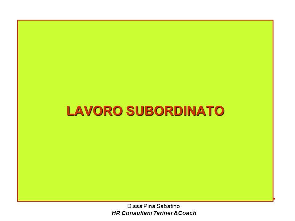 D.ssa Pina Sabatino HR Consultant Tariner &Coach LAVORO SUBORDINATO