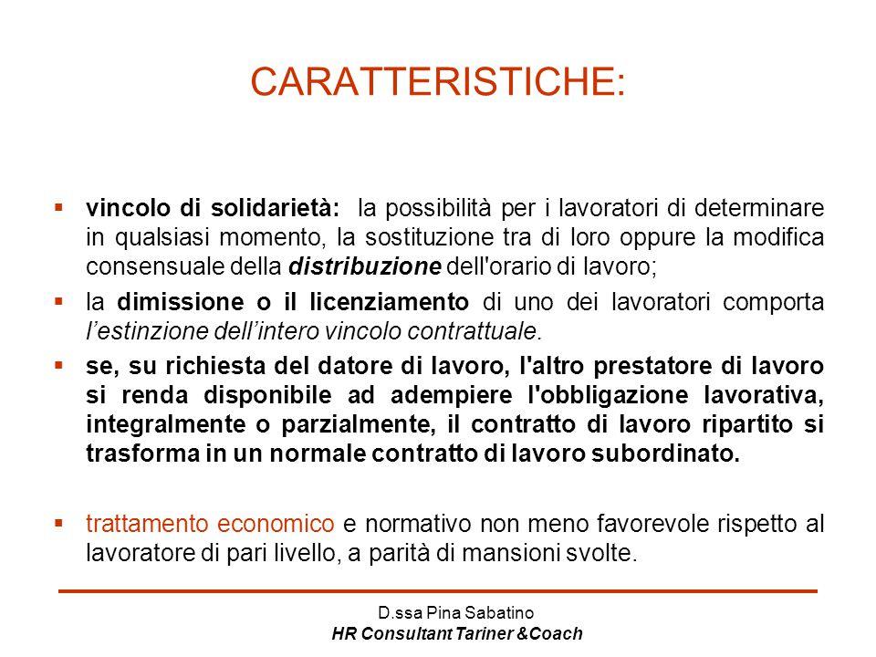 D.ssa Pina Sabatino HR Consultant Tariner &Coach CARATTERISTICHE:  vincolo di solidarietà: la possibilità per i lavoratori di determinare in qualsias